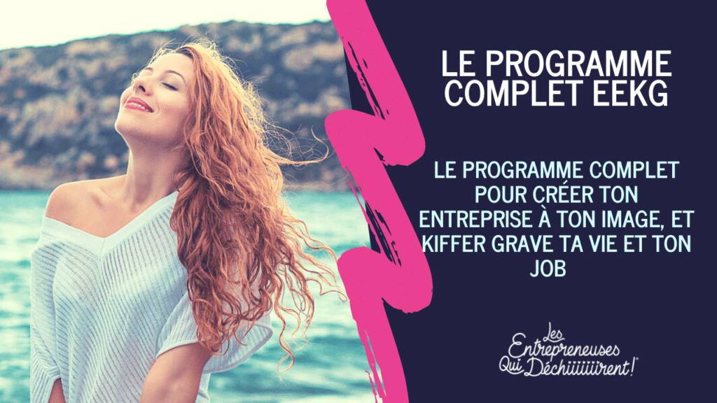Programme Complet Entreprendre et Kiffer Grave